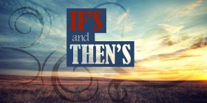 Ifs-and-Thens-300x150