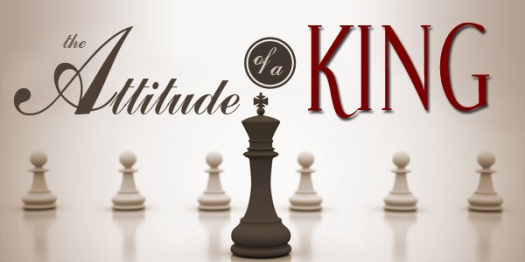The-Attitude-of-a-King
