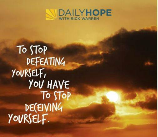 To stop defeating yourself you must first stop deceiving yourself.Facing the truth will set you free.