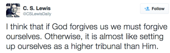 I think that if God forgives us we must forgive ourselves. Otherwise, it is almost like setting up ourselves as a higher tribunal than Him.