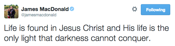 Life is found in Jesus Christ and His life is the only light that darkness cannot conquer.