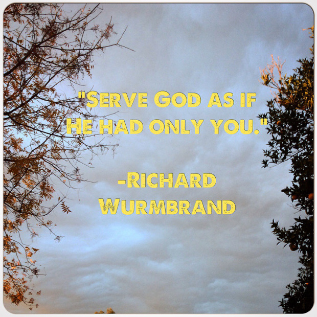 Serve God as if He only had you - Richard  Wurmbrand