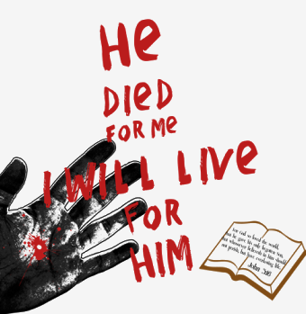 He died for me - I will live for Him.