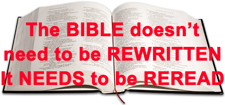 The Bible doesn't need to be rewritten.  I needs to be reread.