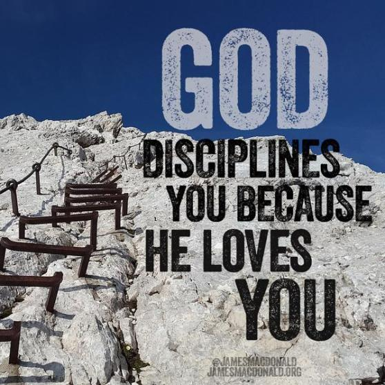 "God disciplines u because He loves u. ""He disciplines us for our good, that we may share his holiness"" Hebrews12:6-10"