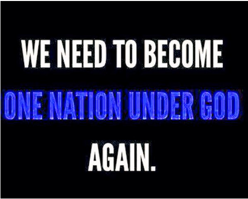 We need to become one nation under God again.