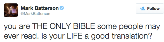you are THE ONLY BIBLE some people may ever read. is your LIFE a good translation?