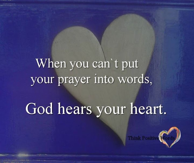 When you can't put your prayer into words.  God hears your heart.