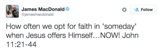 How often we opt for faith in 'someday' when Jesus offers Himself…NOW! John 11:21-44