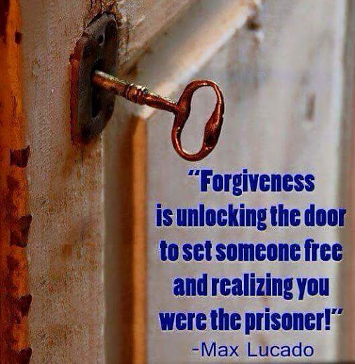Forgiveness is unlocking the door to set someone free and realizing you were the prisoner! - Max Lucado