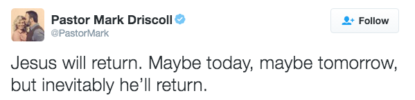 Jesus will return. Maybe today, maybe tomorrow, but inevitably he'll return.