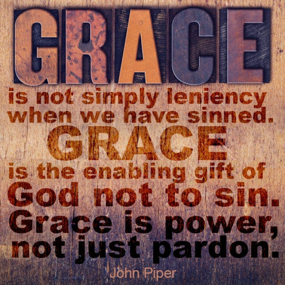 Grace is not simply leniency when we have sinned. Grace is the enabling gift of God not to sin. Grace is power, not just pardon. -John Piper